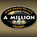 Who Wants To Live A Million Years?