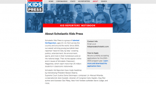 Students can apply to become reporters for the Scholastic Kids Press news.