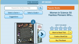 Search for books by genre, by grade, or by suggestion based on books liked and read over time.