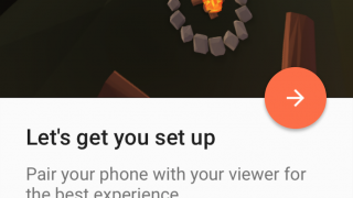 Google Cardboard guides you through setting up your Cardboard viewer.